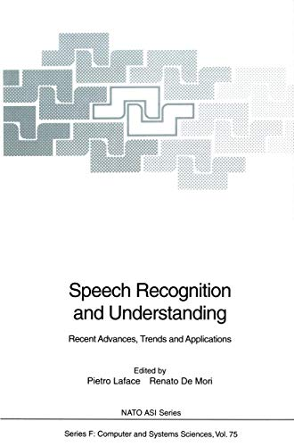 9783540540328: Speech Recognition and Understanding: Recent Advances, Trends and Applications (NATO ASI Series F: Computer and Systems Sciences)