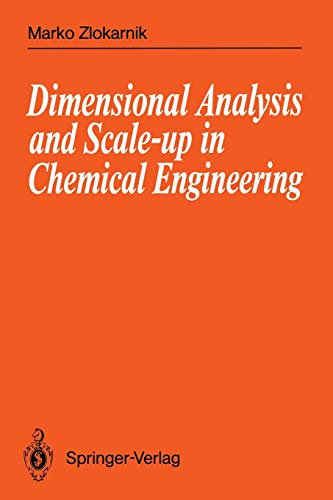 Dimensional Analysis and Scale-up in Chemical Engineering: Marko Zlokarnik