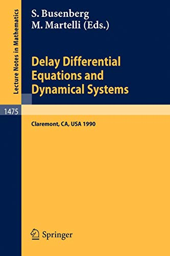 9783540541202: Delay Differential Equations and Dynamical Systems: Proceedings of a Conference in honor of Kenneth Cooke held in Claremont, California, Jan. 13-16, 1990 (Lecture Notes in Mathematics)