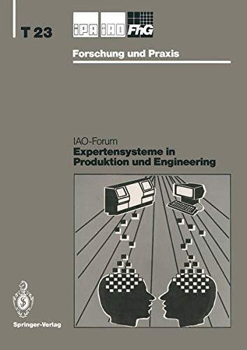 9783540541233: Expertensysteme in Produktion und Engineering: IAO-Forum 24. April 1991 (IPA-IAO - Forschung und Praxis Tagungsberichte) (German Edition)