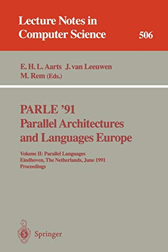 9783540541523: PARLE '91. Parallel Architectures and Languages Europe: Volume II: Parallel Languages. Eindhoven, The Netherlands, June 10-13, 1991. Proceedings: v. 2 (Lecture Notes in Computer Science)