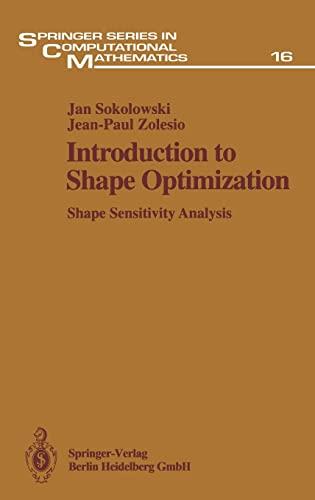 9783540541776: Introduction to Shape Optimization: Shape Sensitivity Analysis (Springer Series in Computational Mathematics)