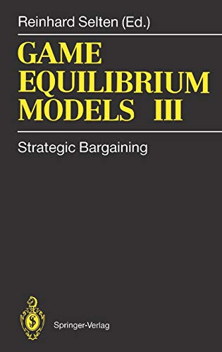 9783540542278: Game Equilibrium Models III: Strategic Bargaining: Strategic Bargaining v. 3