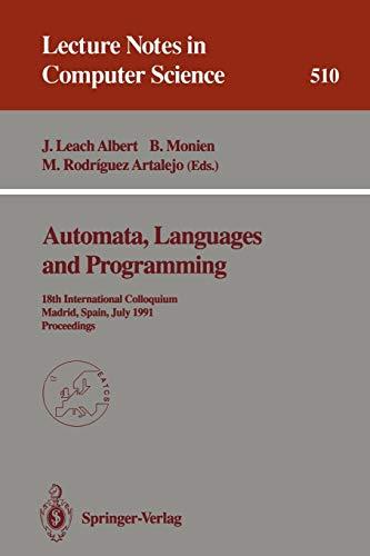 Automata, Languages and Programming: 18th International Colloquium,: Editor-Javier Leach Albert;