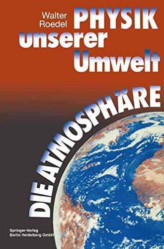9783540542858: Physik Unserer Umwelt: Die Atmosph Re (German Edition)