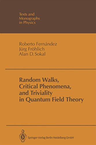 Random Walks, Critical Phenomena, and Triviality in Quantum Field Theory (Theoretical and Mathematical Physics) (3540543589) by Fernandez, Roberto; Fr Hlich, J. Rg; Sokal, Alan D.