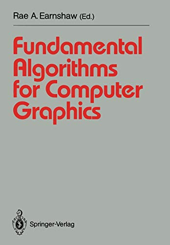 9783540543978: Fundamental Algorithms for Computer Graphics: NATO Advanced Study Institute directed by J.E. Bresenham, R.A. Earnshaw, M.L.V. Pitteway (Springer Study Edition)