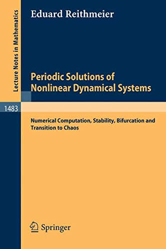 9783540545125: Periodic Solutions of Nonlinear Dynamical Systems: Numerical Computation, Stability, Bifurcation and Transition to Chaos (Lecture Notes in Mathematics)