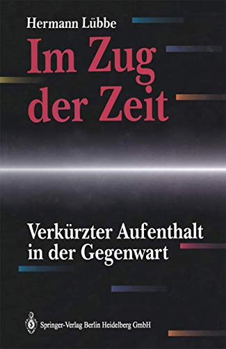 9783540545804: Im Zug Der Zeit: Verk Rzter Aufenthalt in Der Gegenwart
