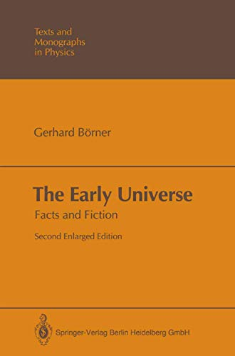9783540546566: The Early Universe: Facts and Fiction (Texts and Monographs in Physics)