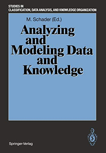 """9783540547082: Analyzing and Modeling Data and Knowledge: Proceedings of the 15th Annual Conference of the """"Gesellschaft für Klassifikation e.V."""", University of ... Data Analysis, and Knowledge Organization)"""
