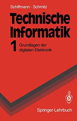 9783540547181: Technische Informatik: Band 1: Grundlagen Der Digitalen Elektronik (Springer-Lehrbuch)