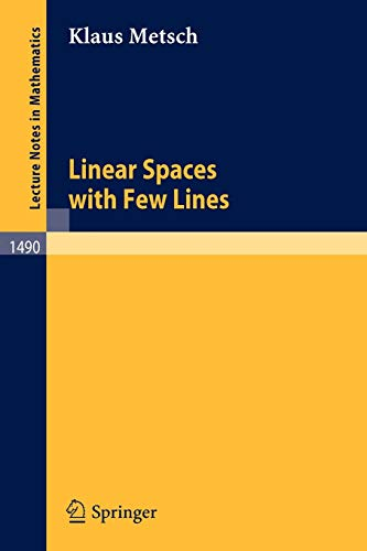 Linear Spaces with Few Lines (Lecture Notes: Klaus Metsch