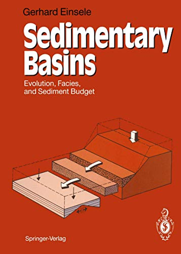Sedimentary Basins: Evolution, Facies and Sediment Budget: Einsele, Gerhard