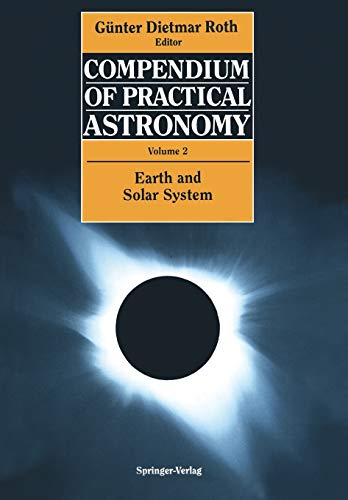 9783540548850: Compendium of Practical Astronomy: Volume 2: Earth and Solar System (v. 2)