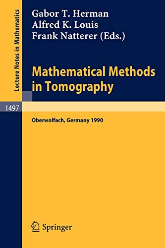 9783540549703: Mathematical Methods in Tomography: Proceedings of a Conference held in Oberwolfach, Germany, 5-11 June, 1990 (Lecture Notes in Mathematics)