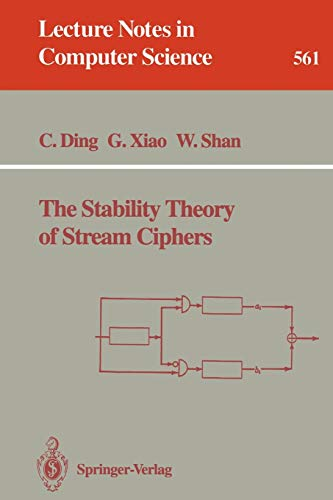 The Stability Theory of Stream Ciphers (Lecture: Cunsheng Ding ,