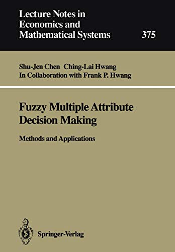 9783540549987: Fuzzy Multiple Attribute Decision Making: Methods and Applications (Lecture Notes in Economics and Mathematical Systems)