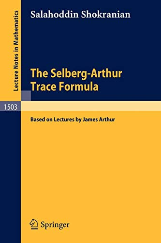 9783540550211: The Selberg-Arthur Trace Formula: Based on Lectures by James Arthur (Lecture Notes in Mathematics)