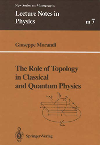 9783540550884: The Role of Topology in Classical and Quantum Physics