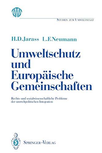 9783540551638: Umweltschutz und Europäische Gemeinschaften: Rechts- und sozialwissenschaftliche Probleme der umweltpolitischen Integration (Ladenburger Kolleg Studien zum Umweltstaat) (German Edition)