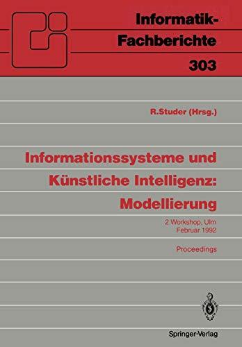 9783540551829: Informationssysteme und Künstliche Intelligenz: Modellierung : 2. Workshop Ulm, 24.-26. Februar 1992 Proceedings (Informatik-Fachberichte)