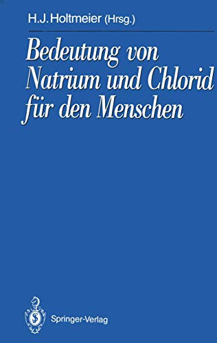 9783540552093: Bedeutung von Natrium und Chlorid für den Menschen: Analytik, Physiologie, Pathophysiologie, Toxikologie und Klinik (Schriftenreihe der Gesellschaft für Mineralstoffe und Spurenelemente e.V.)