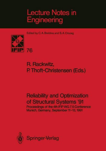 9783540554035: Reliability and Optimization of Structural Systems '91: Proceedings of the 4th IFIP WG 7.5 Conference Munich, Germany, September 11-13, 1991 (Lecture Notes in Engineering)