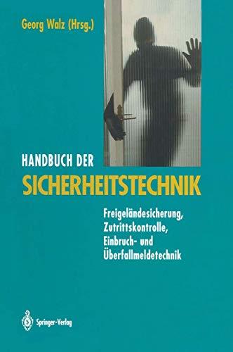 9783540554066: Handbuch der Sicherheitstechnik: Freigeländesicherung, Zutrittskontrolle, Einbruch- und Überfallmeldetechnik