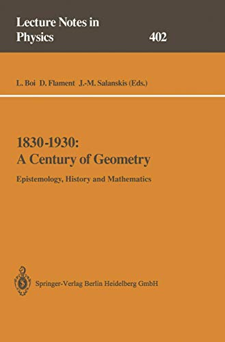 9783540554080: 1830-1930: A Century of Geometry: Epistemology, History and Mathematics