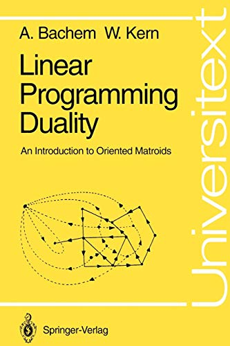 9783540554172: Linear Programming Duality: An Introduction to Oriented Matroids (Universitext)