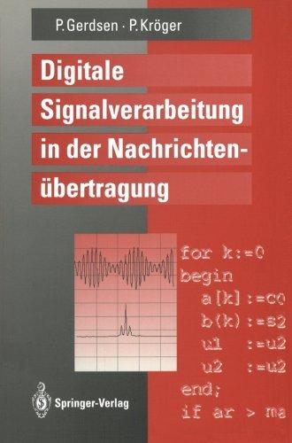 9783540555209: Digitale Signalverarbeitung in der Nachrichtenübertragung: Elemente, Bausteine, Systeme und ihre Algorithmen (German Edition)