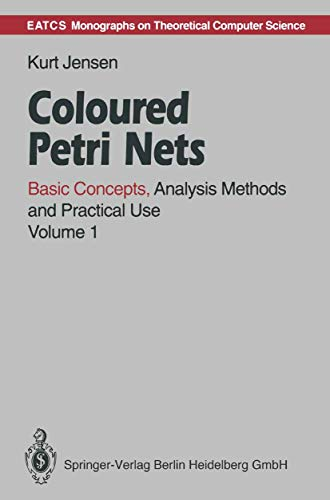 9783540555971: Coloured Petri Nets: v. 1: Basic Concepts, Analysis Methods and Practical Use (EATCS Monographs in Theoretical Computer Science)