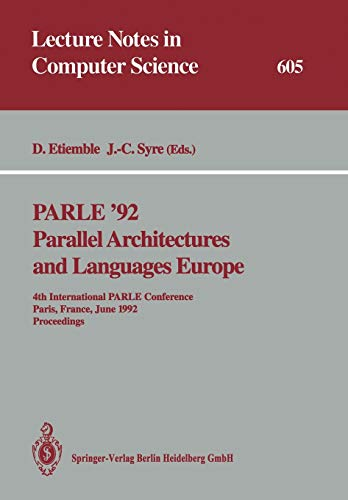 9783540555995: PARLE '92. Parallel Architectures and Languages Europe: 4th International PARLE Conference, Paris, France, June 15-18, 1992 Proceedings: Proceedings 4th (Lecture Notes in Computer Science)