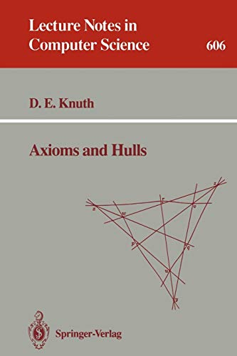 Axioms and Hulls (Lecture Notes in Computer Science) (3540556117) by Donald E. Knuth