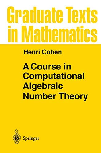 9783540556404: A Course in Computational Algebraic Number Theory (Graduate Texts in Mathematics)