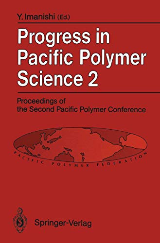 9783540556596: Progress in Pacific Polymer Science 2: Proceedings of the Second Pacific Polymer Conference, Otsu, Japan, November 26-29, 1991: Proceedings of the ... Otsu, Japan, November 26-29, 1991 2nd