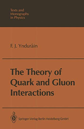 9783540558033: The Theory of Quark and Gluon Interactions (Texts and Monographs in Physics)