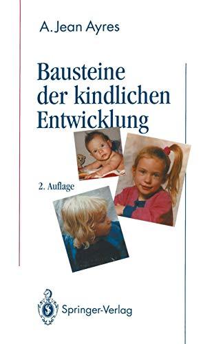 Bausteine der kindlichen Entwicklung : die Bedeutung: Ayres, Anna Jean