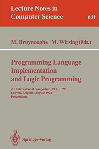 9783540558446: Programming Language Implementation and Logic Programming: 4th International Symposium, PLILP '92, Leuven, Belgium, August 26–28, 1992 Proceedings (Lecture Notes in Computer Science)