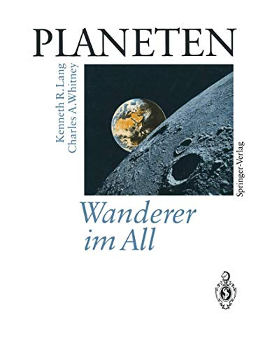 9783540558613: PLANETEN Wanderer im All: Satelliten fotografieren und erforschen neue Welten im Sonnensystem (German Edition)
