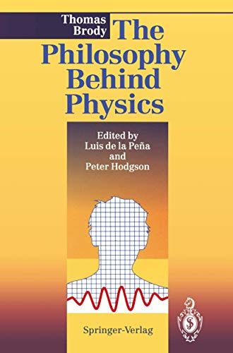 9783540559146: The Philosophy Behind Physics