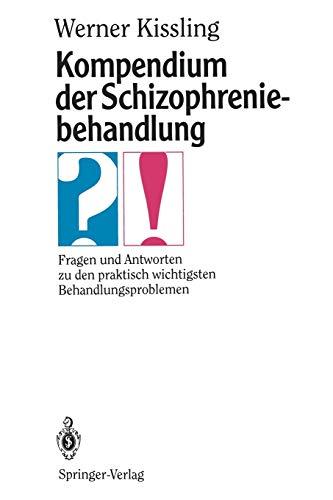 9783540559450: Kompendium der Schizophreniebehandlung: Fragen und Antworten zu den praktisch wichtigsten Behandlungsproblemen