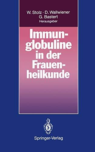 Immunglobuline in der Frauenheilkunde: Wolfgang Stolz