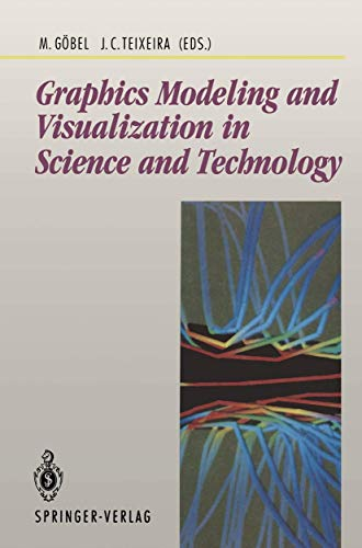 Graphics Modeling and Visualization in Science and Technology (Beitrge zur Graphischen ...