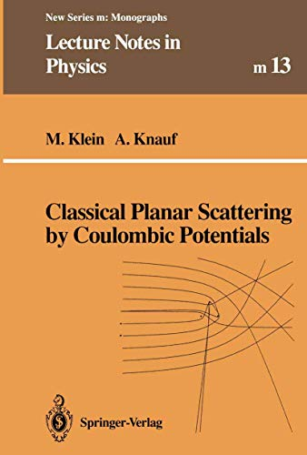 9783540559870: Classical Planar Scattering by Coulombic Potentials (Lecture Notes in Physics Monographs)