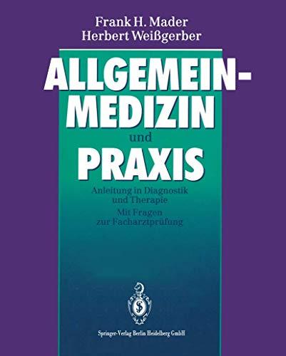 9783540560012: Allgemeinmedizin und Praxis: Anleitung in Diagnostik und Therapie. Mit Fragen zur Facharztprüfung (German Edition)