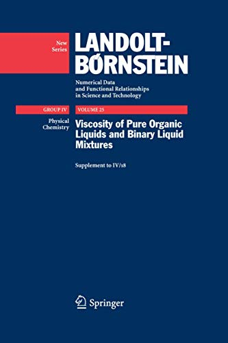 9783540560500: Viscosity of Pure Organic Liquids and Binary Liquid Mixtures (Landolt-Börnstein: Numerical Data and Functional Relationships in Science and Technology - New Series)