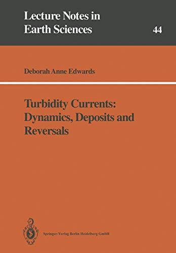 9783540561231: Turbidity Currents: Dynamics, Deposits and Reversals (Lecture Notes in Earth Sciences)