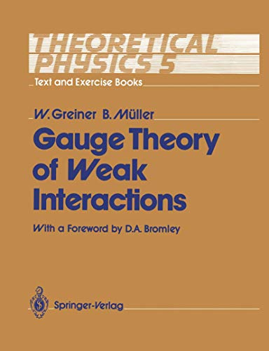 9783540561767: Theoretical Physics Text and Exercise Books: Volume 5: Gauge Theory of Weak Interactions: Guage Theory of Weak Interactions v. 5